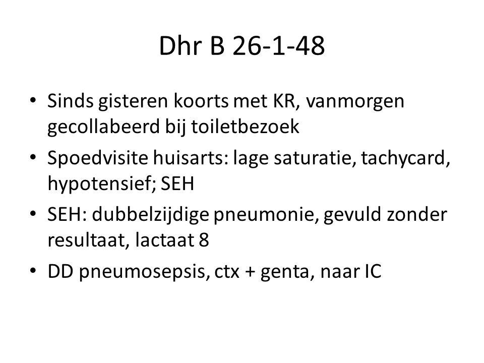 Dhr B 26-1-48 Sinds gisteren koorts met KR, vanmorgen gecollabeerd bij toiletbezoek.