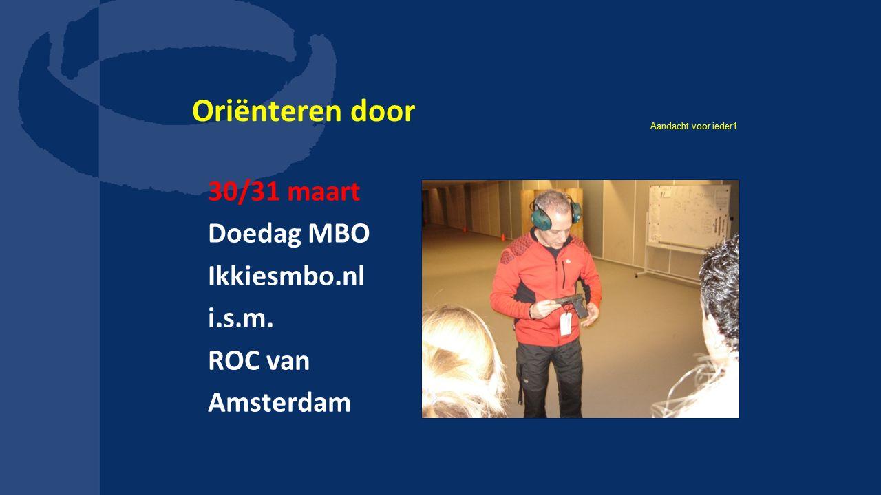 Oriënteren door 30/31 maart Doedag MBO Ikkiesmbo.nl i.s.m. ROC van