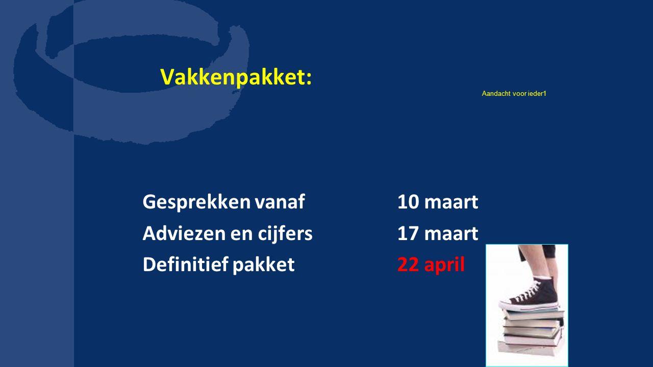 Vakkenpakket: Gesprekken vanaf 10 maart Adviezen en cijfers 17 maart