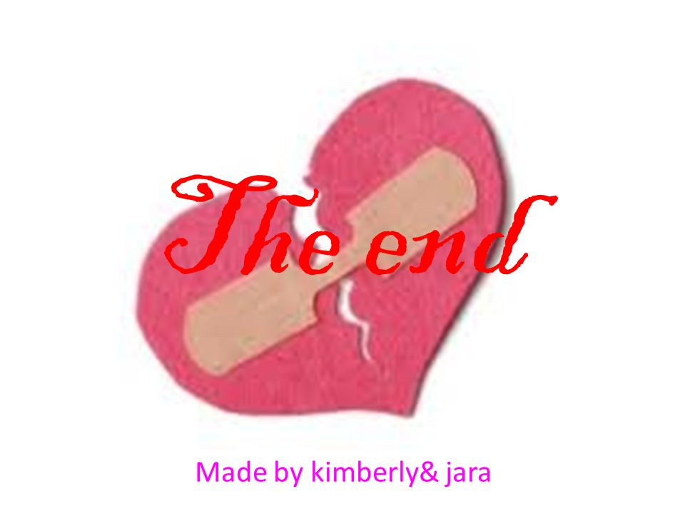 The end Made by kimberly& jara