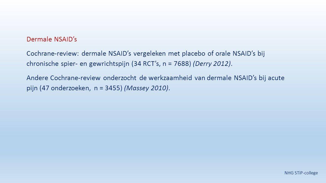 Dermale NSAID's Cochrane-review: dermale NSAID's vergeleken met placebo of orale NSAID's bij chronische spier- en gewrichtspijn (34 RCT's, n = 7688) (Derry 2012). Andere Cochrane-review onderzocht de werkzaamheid van dermale NSAID's bij acute pijn (47 onderzoeken, n = 3455) (Massey 2010).