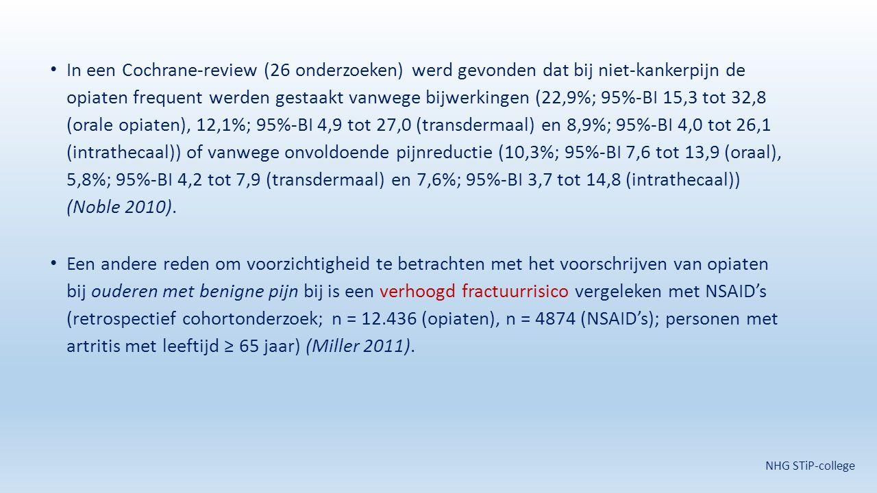 In een Cochrane-review (26 onderzoeken) werd gevonden dat bij niet-kankerpijn de opiaten frequent werden gestaakt vanwege bijwerkingen (22,9%; 95%-BI 15,3 tot 32,8 (orale opiaten), 12,1%; 95%-BI 4,9 tot 27,0 (transdermaal) en 8,9%; 95%-BI 4,0 tot 26,1 (intrathecaal)) of vanwege onvoldoende pijnreductie (10,3%; 95%-BI 7,6 tot 13,9 (oraal), 5,8%; 95%-BI 4,2 tot 7,9 (transdermaal) en 7,6%; 95%-BI 3,7 tot 14,8 (intrathecaal)) (Noble 2010).