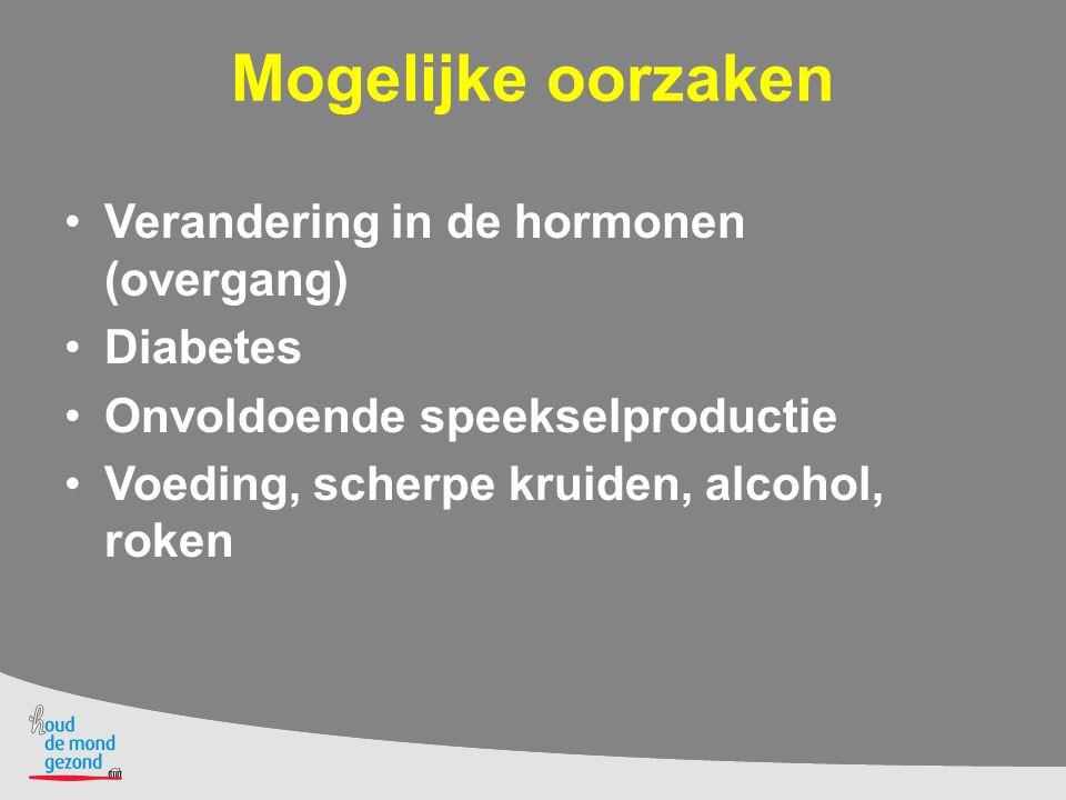Mogelijke oorzaken Verandering in de hormonen (overgang) Diabetes
