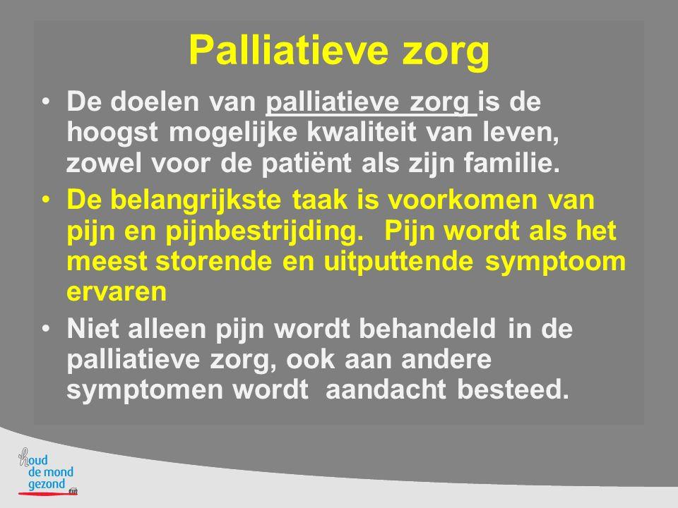 Palliatieve zorg De doelen van palliatieve zorg is de hoogst mogelijke kwaliteit van leven, zowel voor de patiënt als zijn familie.