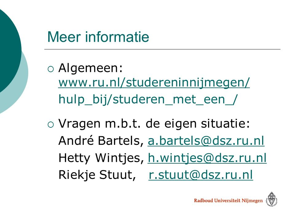 Meer informatie Algemeen: www.ru.nl/studereninnijmegen/