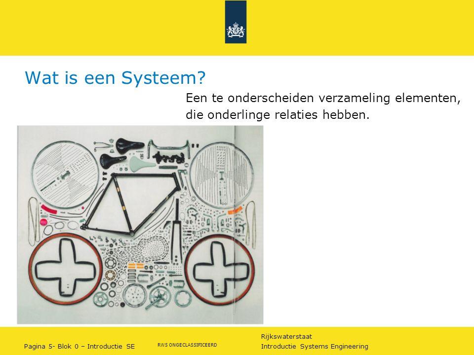Wat is een Systeem Een te onderscheiden verzameling elementen,