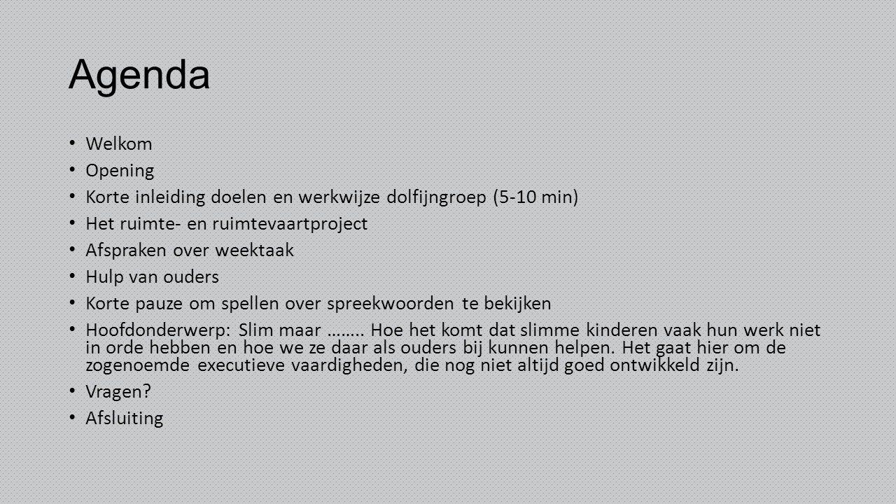 Agenda Welkom. Opening. Korte inleiding doelen en werkwijze dolfijngroep (5-10 min) Het ruimte- en ruimtevaartproject.