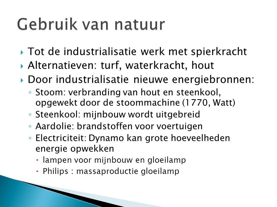 Gebruik van natuur Tot de industrialisatie werk met spierkracht