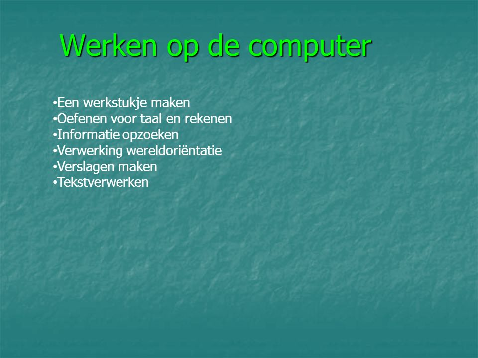 Werken op de computer Een werkstukje maken
