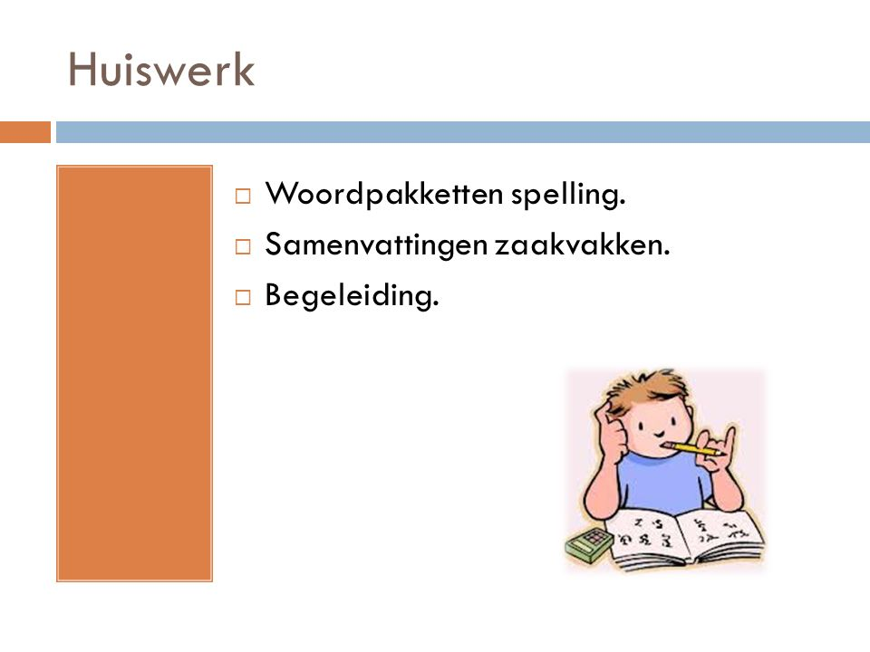 Huiswerk Woordpakketten spelling. Samenvattingen zaakvakken.