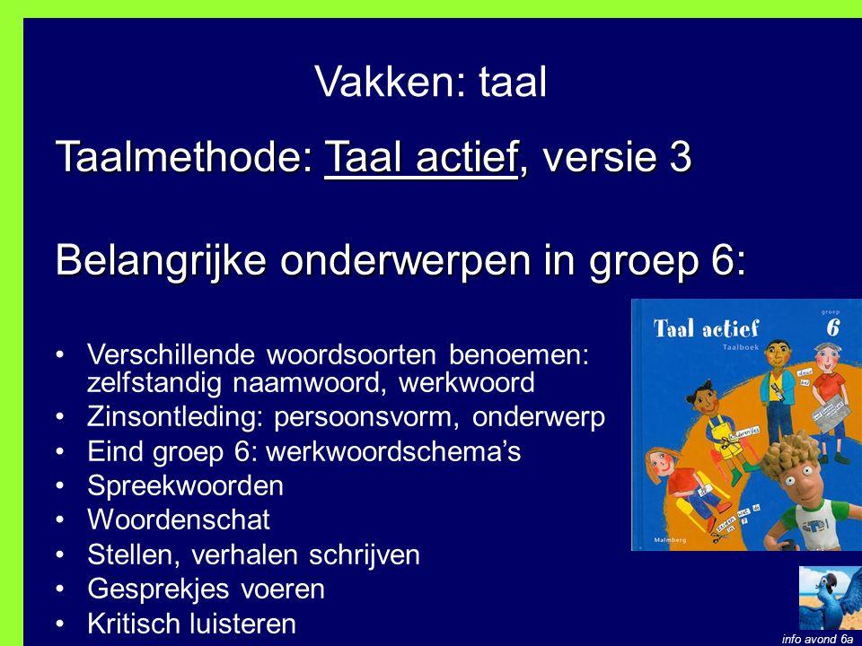 Taalmethode: Taal actief, versie 3 Belangrijke onderwerpen in groep 6: