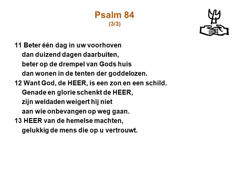 Psalm 84 (3/3) 11 Beter één dag in uw voorhoven