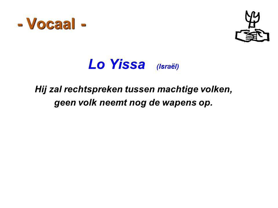 - Vocaal - Lo Yissa (Israël)