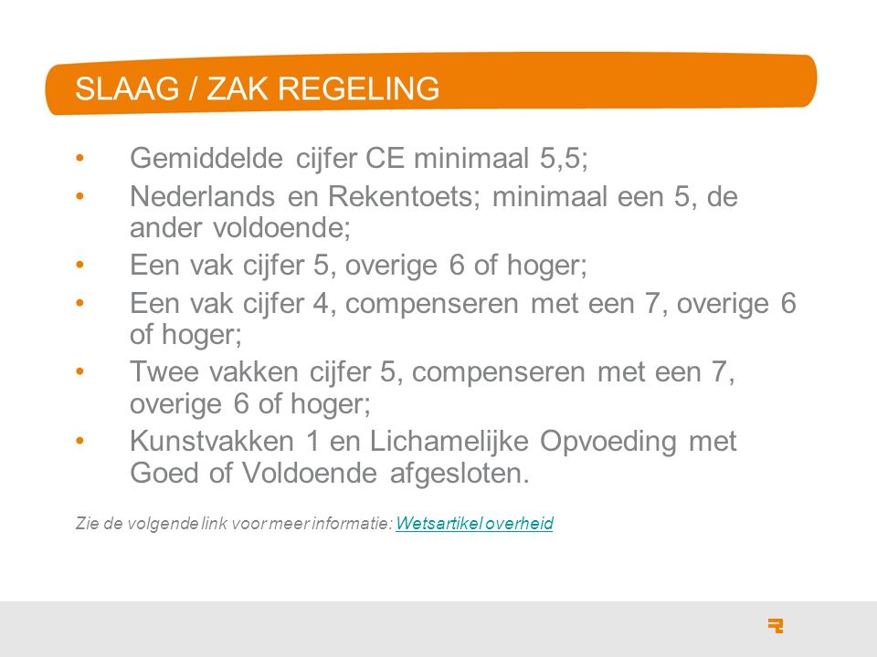 SLAAG / ZAK REGELING Gemiddelde cijfer CE minimaal 5,5;