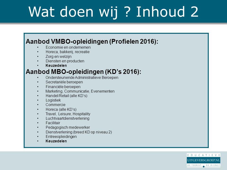Wat doen wij Inhoud 2 Aanbod VMBO-opleidingen (Profielen 2016):