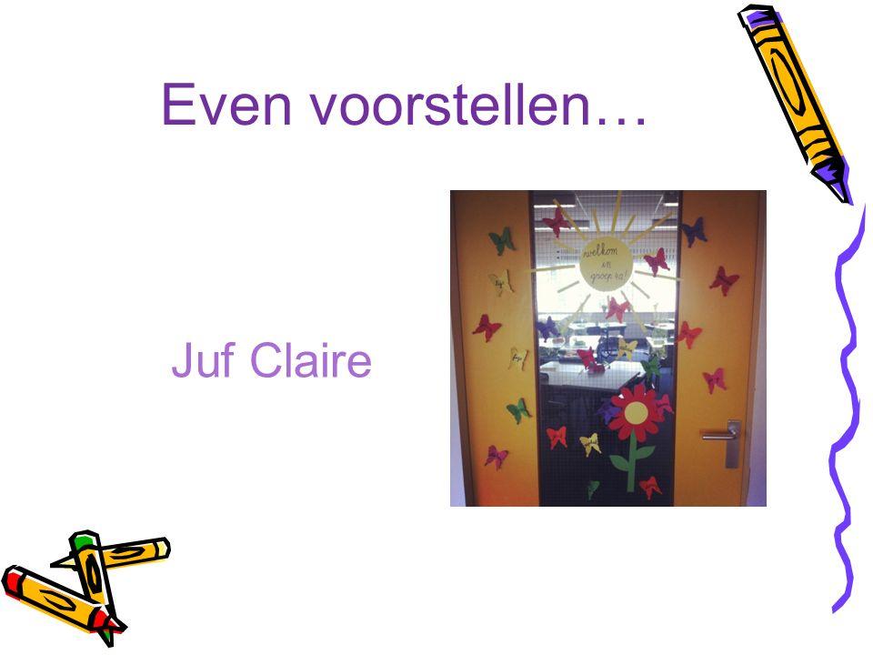 Even voorstellen… Juf Claire