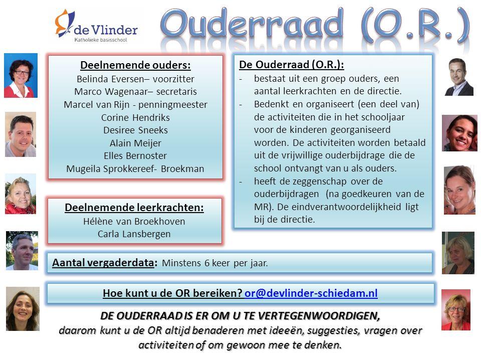 Ouderraad (O.R.) Deelnemende ouders: De Ouderraad (O.R.):