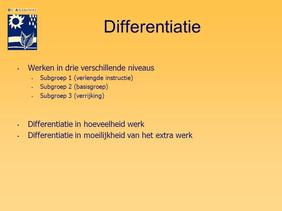 Differentiatie Werken in drie verschillende niveaus