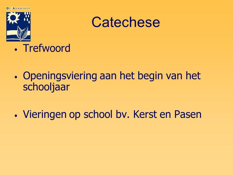 Catechese Trefwoord Openingsviering aan het begin van het schooljaar