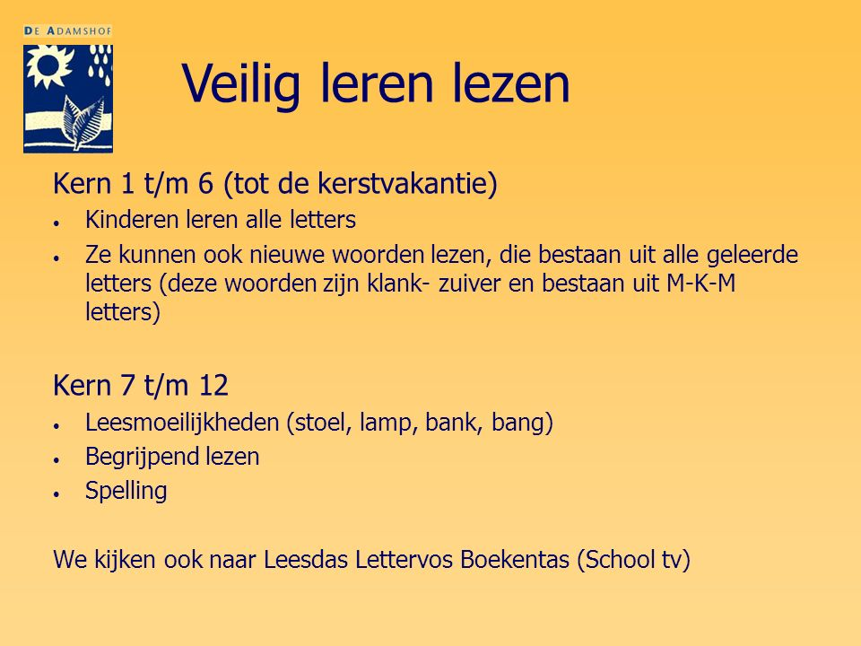 Veilig leren lezen Kern 1 t/m 6 (tot de kerstvakantie) Kern 7 t/m 12