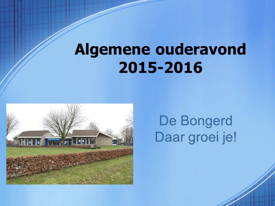 Algemene ouderavond 2015-2016 De Bongerd Daar groei je!