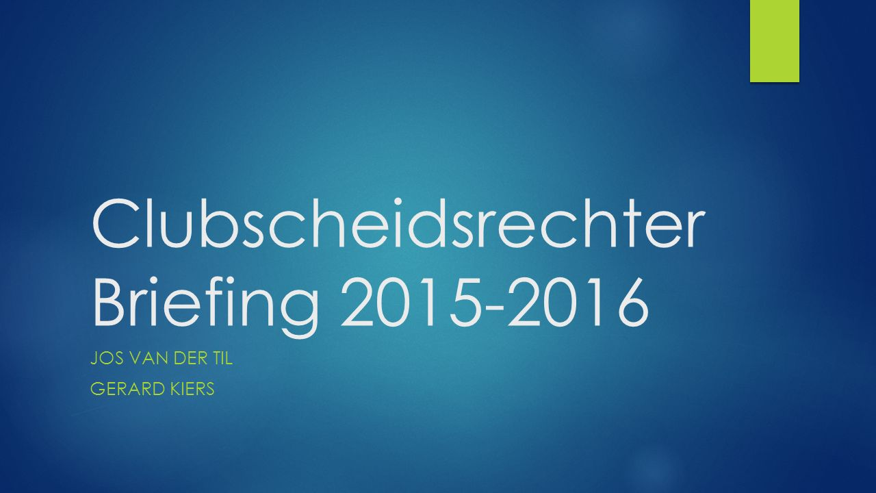 Clubscheidsrechter Briefing 2015-2016