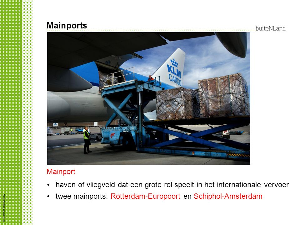 Mainports Mainport. haven of vliegveld dat een grote rol speelt in het internationale vervoer.