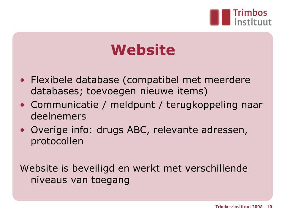 Website Flexibele database (compatibel met meerdere databases; toevoegen nieuwe items) Communicatie / meldpunt / terugkoppeling naar deelnemers.