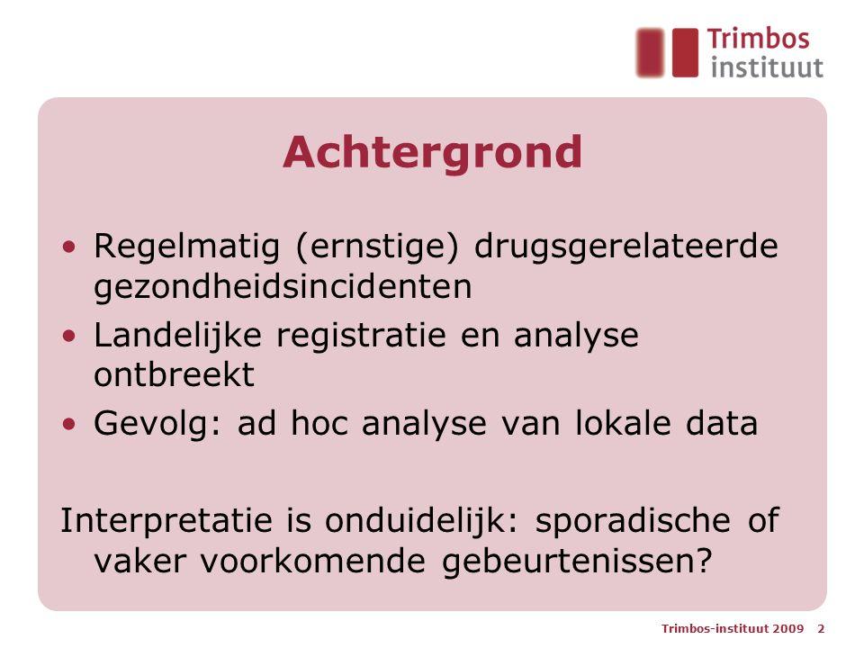 Achtergrond Regelmatig (ernstige) drugsgerelateerde gezondheidsincidenten. Landelijke registratie en analyse ontbreekt.