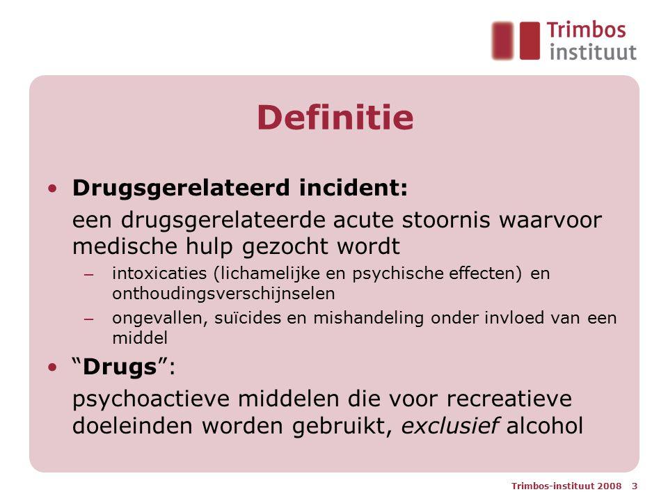 Definitie Drugsgerelateerd incident: