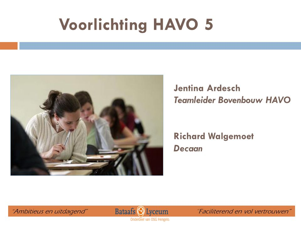 Voorlichting HAVO 5 Jentina Ardesch Teamleider Bovenbouw HAVO
