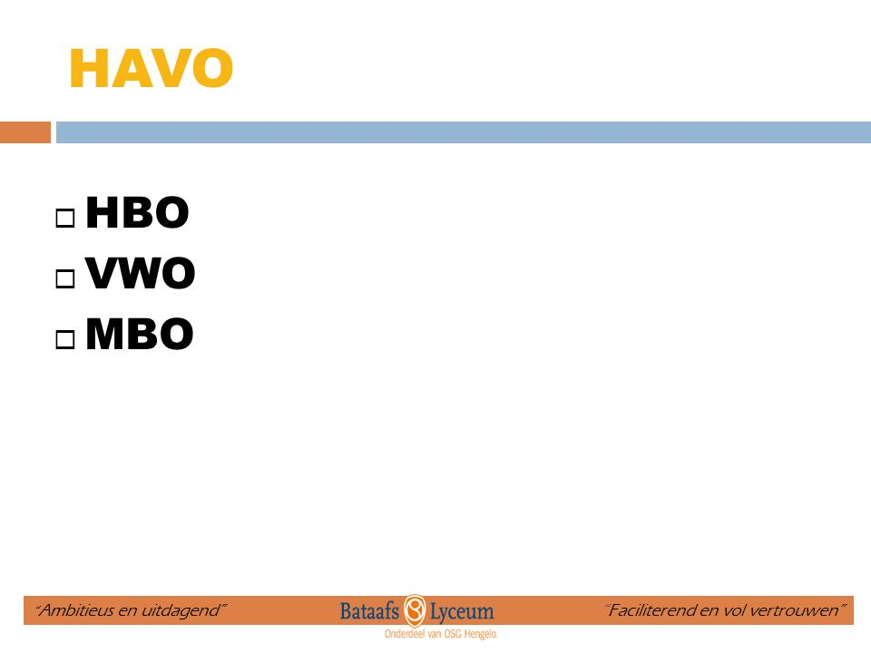 HAVO HBO. VWO. MBO.