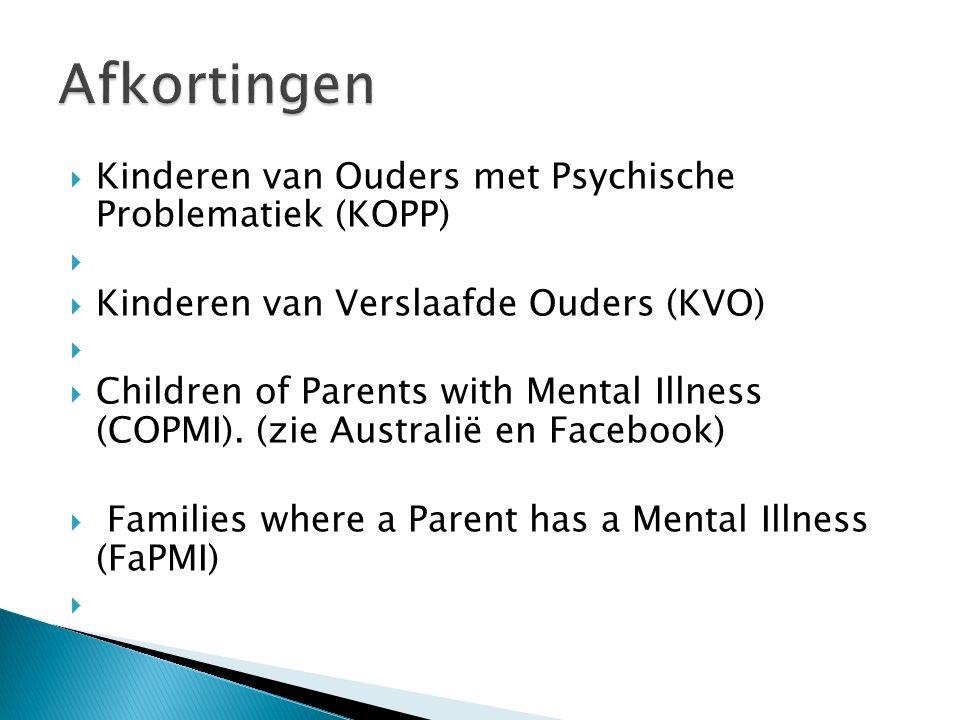 Afkortingen Kinderen van Ouders met Psychische Problematiek (KOPP)