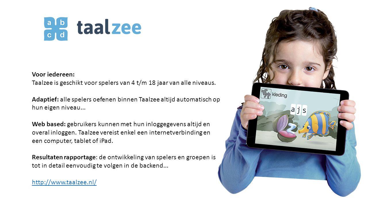 Voor iedereen: Taalzee is geschikt voor spelers van 4 t/m 18 jaar van alle niveaus.