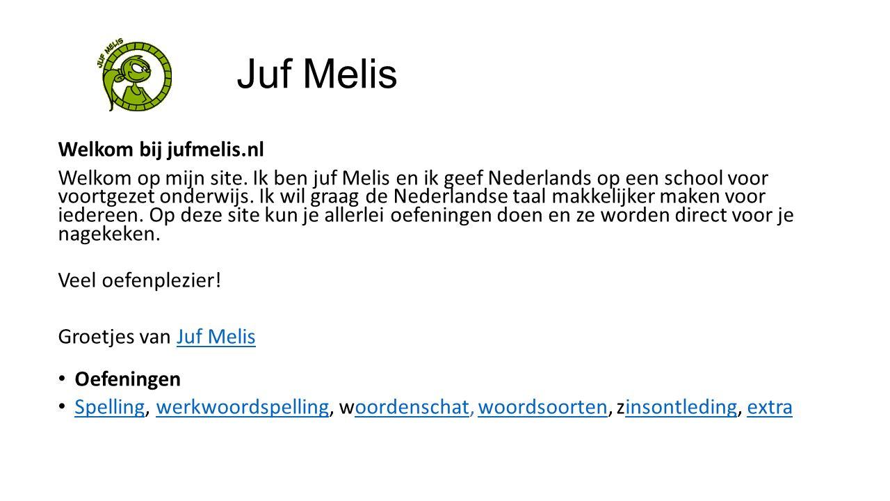 Juf Melis Welkom bij jufmelis.nl