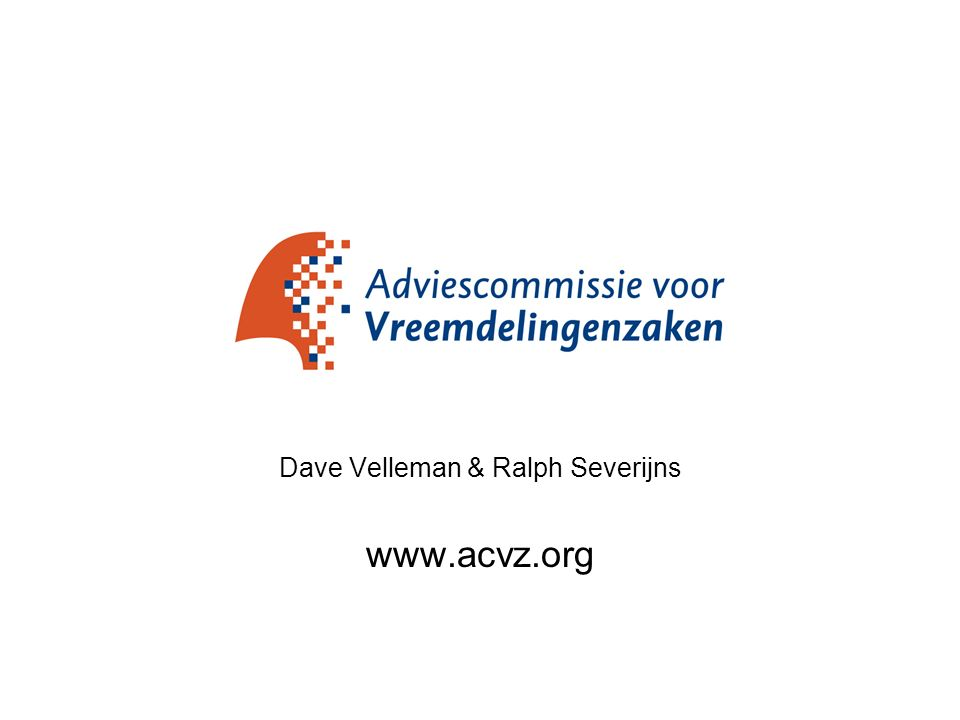 Dave Velleman & Ralph Severijns www.acvz.org