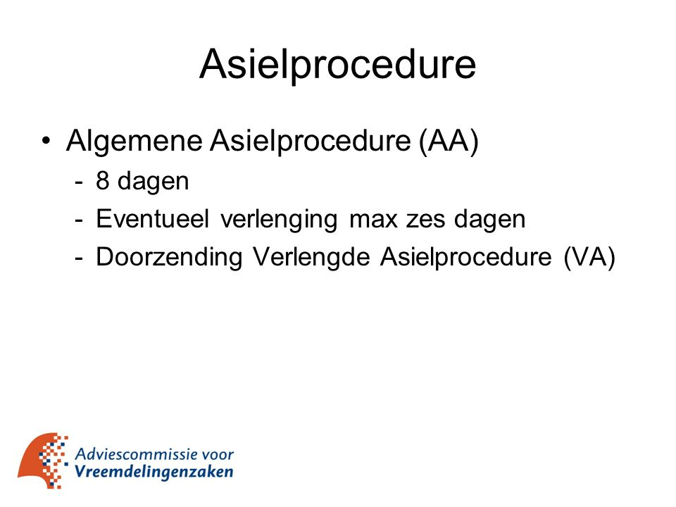 Asielprocedure Algemene Asielprocedure (AA) 8 dagen