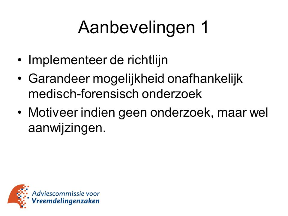 Aanbevelingen 1 Implementeer de richtlijn