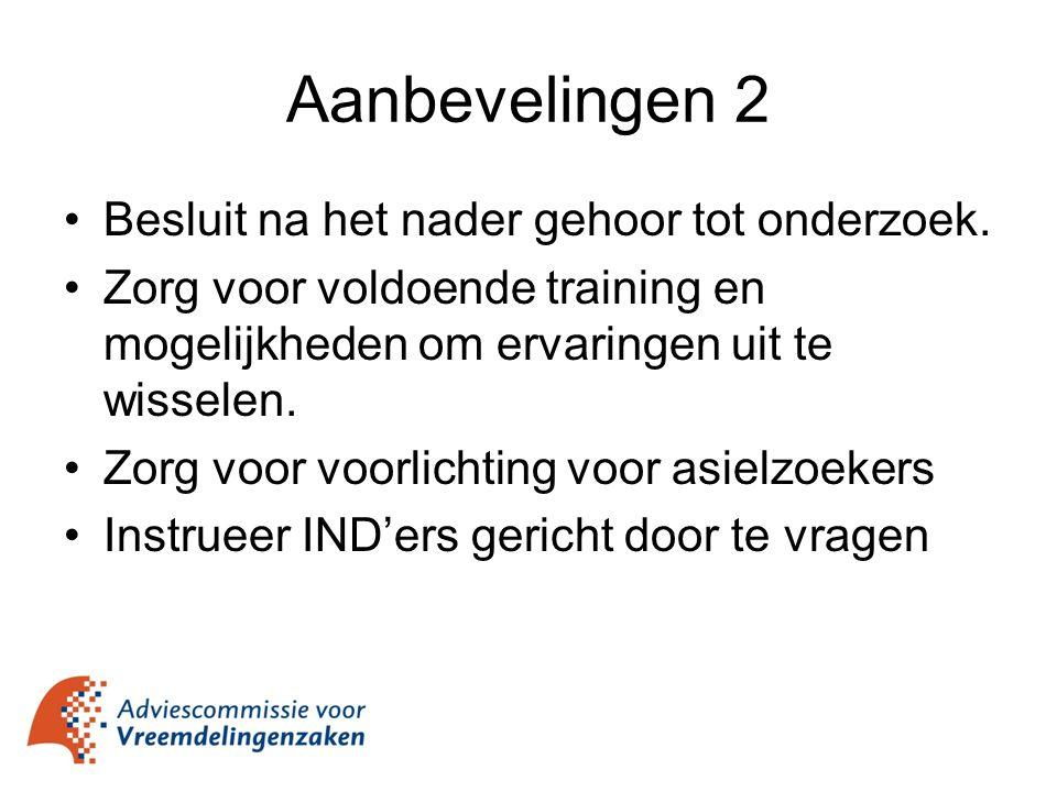 Aanbevelingen 2 Besluit na het nader gehoor tot onderzoek.