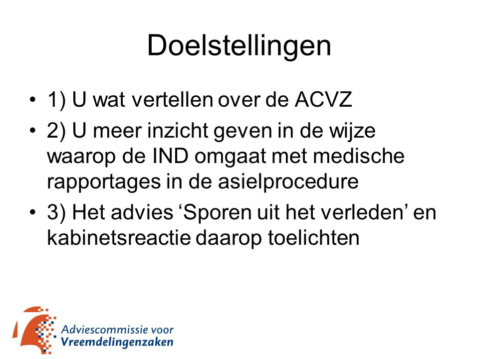 Doelstellingen 1) U wat vertellen over de ACVZ
