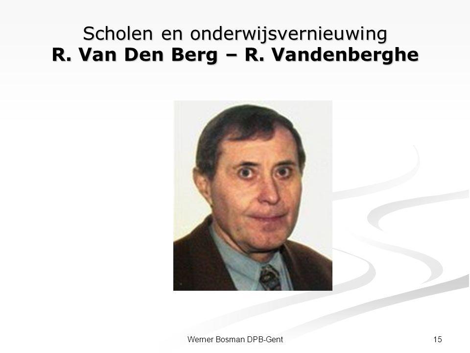 Scholen en onderwijsvernieuwing R. Van Den Berg – R. Vandenberghe