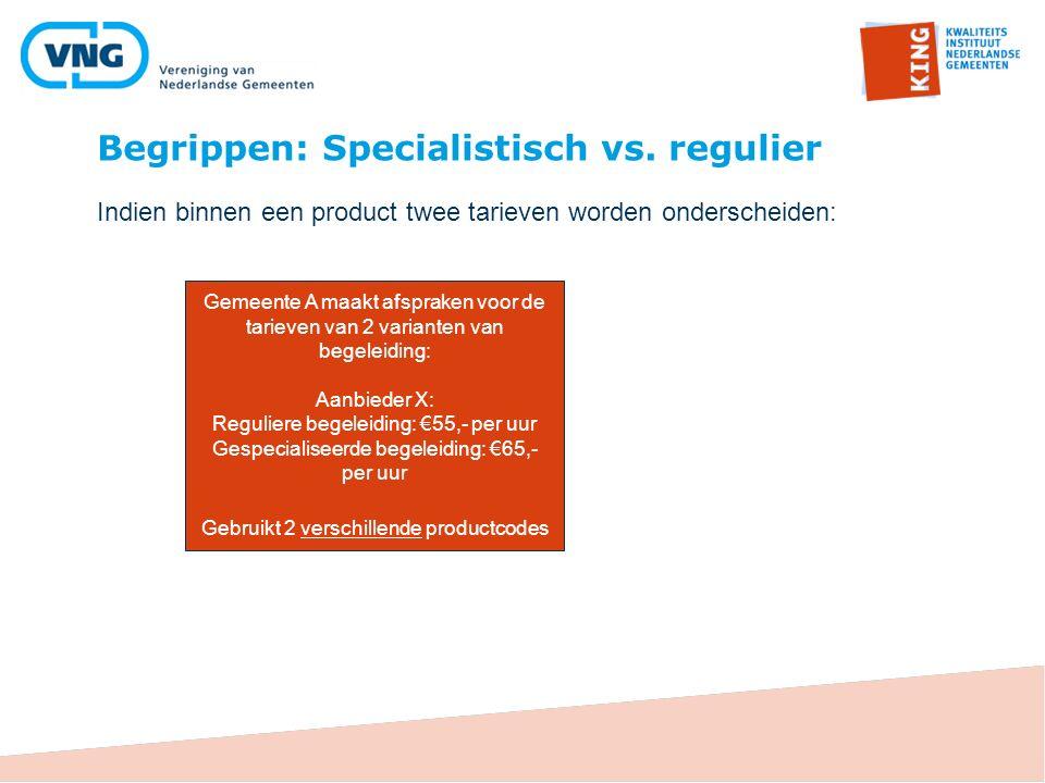 Begrippen: Specialistisch vs. regulier