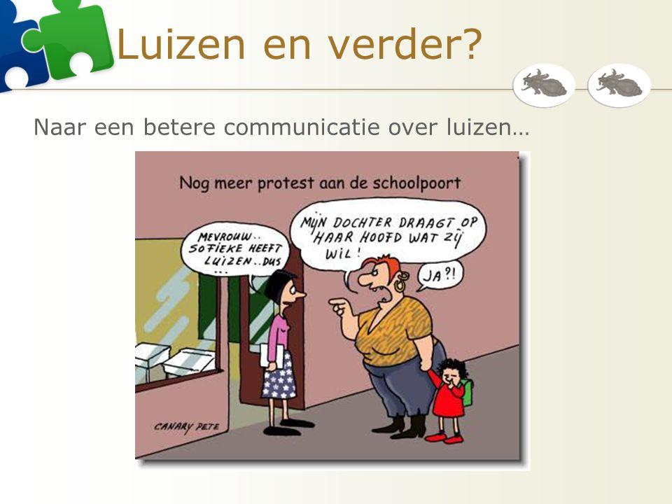 Luizen en verder Naar een betere communicatie over luizen…