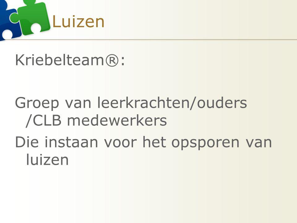 Luizen Kriebelteam®: Groep van leerkrachten/ouders /CLB medewerkers