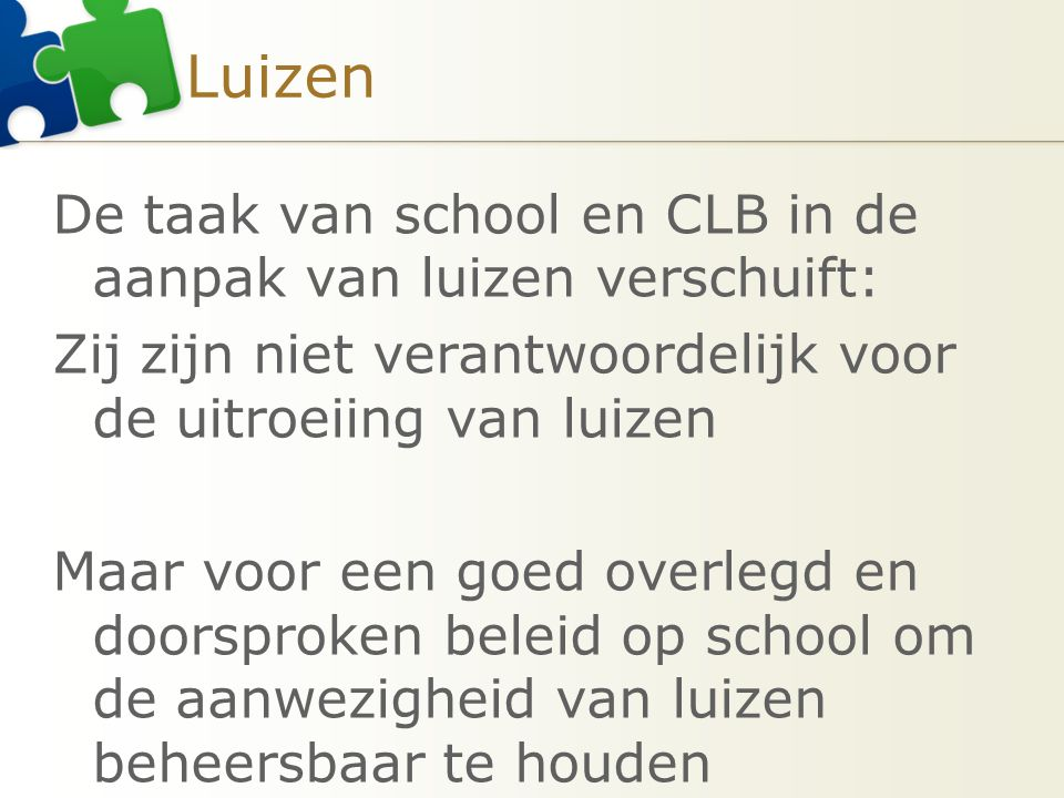Luizen De taak van school en CLB in de aanpak van luizen verschuift: