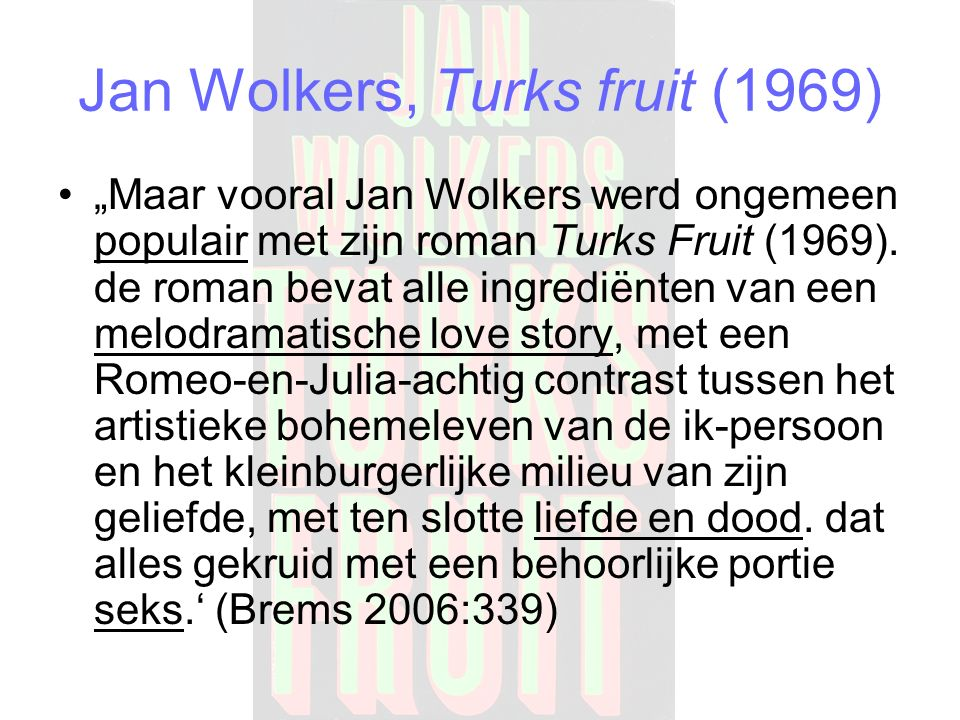 Jan Wolkers, Turks fruit (1969)