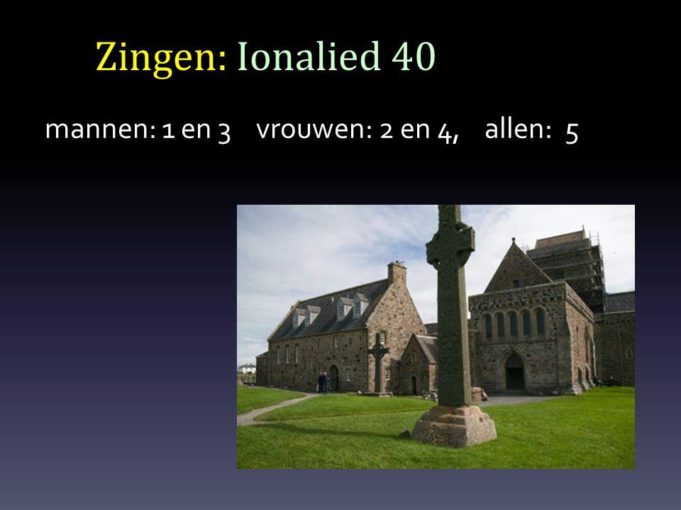 Zingen: Ionalied 40 mannen: 1 en 3 vrouwen: 2 en 4, allen: 5
