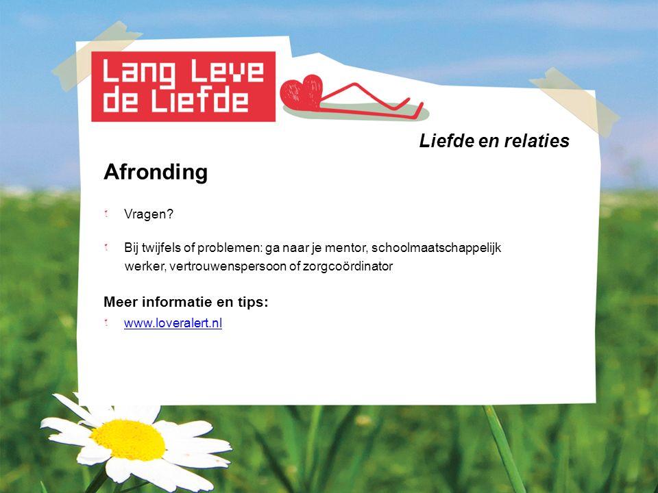 Afronding Liefde en relaties Meer informatie en tips: Vragen