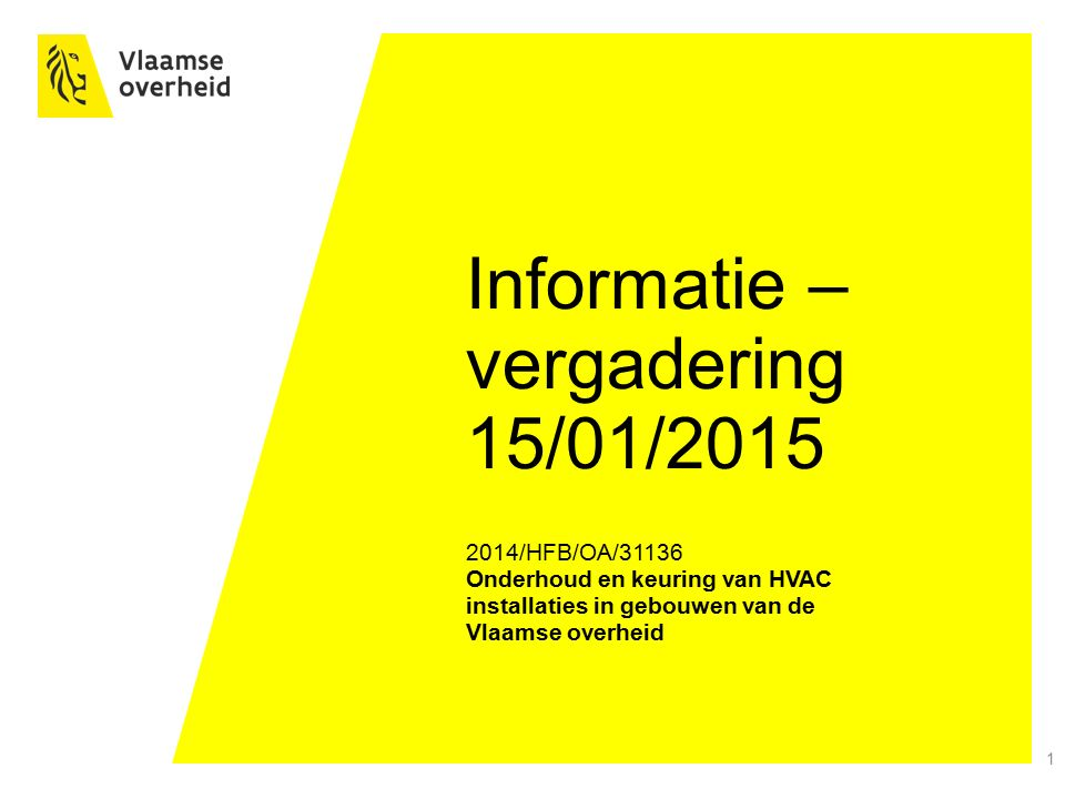 Informatie –vergadering 15/01/2015