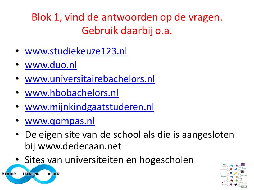 Blok 1, vind de antwoorden op de vragen. Gebruik daarbij o.a.